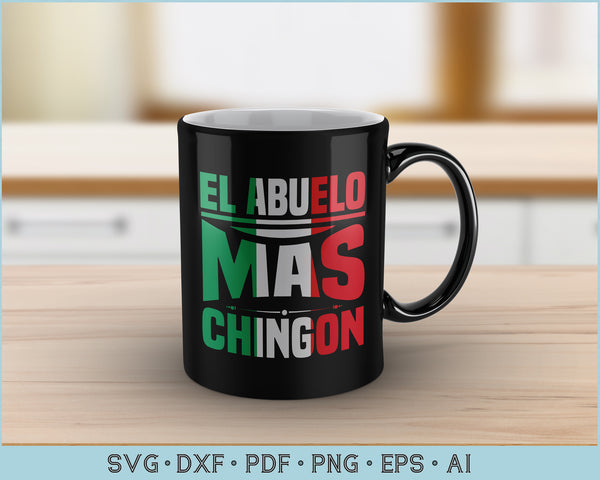 Free Dear santa the dog did it. El Abuelo Mas Chingon Funny Spanish Fathers Day Svg Files Craftdrawings SVG, PNG, EPS, DXF File