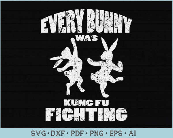Every Bunny was Kung Fu Fighting SVG, PNG Printable Cutting files