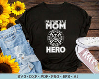 Firefighter's MOM I Raised an American Hero SVG, PNG Printable Cutting files