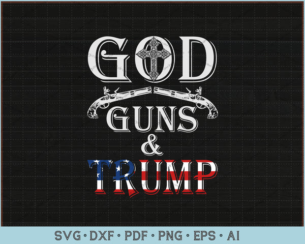 God Guns and Trump USA Flag Reelect Vote For Donald 2020 SVG, PNG Printable Cutting Files