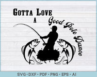 Gotta Love A Good Pole Dance SVG, PNG Printable Cutting files