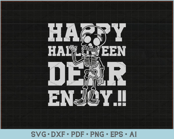 Happy Halloween Dear Enjoy, Funny Halloween SVG, PNG Printable Cutting Files