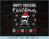 Happy Trucking Christmas Ugly Christmas Sweater Design SVG, PNG Printable Cutting Files