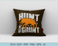 Hunt The Grunt SVG PNG Printable Cutting files