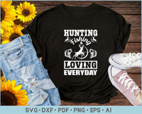 Hunting Fishing and Loving Everyday SVG, PNG Print Ready Cutting Files