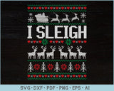 I Sleigh Ugly Christmas Sweater Design SVG, PNG Printable Cutting Files