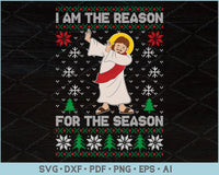 I am the Reason for the Season Ugly Christmas Sweater Design SVG, PNG Printable Cutting Files