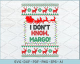 I don't Know Margo Ugly Christmas Sweater Design SVG, PNG Printable Cutting Files