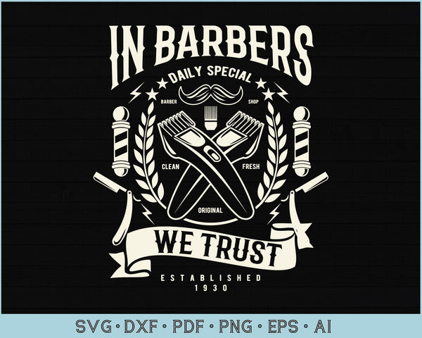 In Barber We Trust SVG, PNG Printable Cutting files