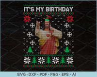 It's My Birthday, Jesus Ugly Christmas Sweater Design SVG, PNG Printable Cutting Files