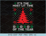 It's The Most Lit Time Of The Year Ugly Christmas Sweater Design SVG, PNG Printable Cutting Files