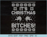 Its Christmas Bitch Ugly Christmas Sweater Design SVG, PNG Printable Cutting Files