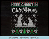 Keep Christ In Christmas Ugly Christmas Sweater Design SVG, PNG Printable Cutting Files