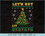 Lets get lit Ugly Christmas Sweater Design SVG, PNG Printable Cutting Files