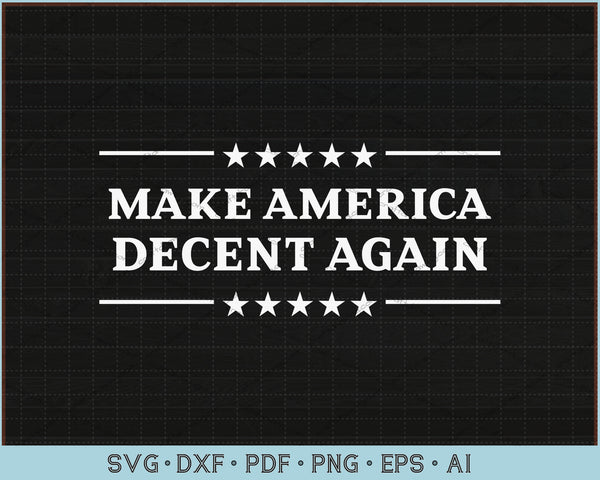 Make America Decent Again SVG, PNG Printable Cutting Files