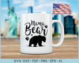 Mama Bear SVG,DXF, PNG Printable Cutting files