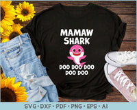 Mamaw Shark Doo Doo Doo SVG, PNG Print Ready Cutting Files For Instant Download