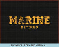 Marine Retired SVG, PNG Printable Cutting Files For Instant Download
