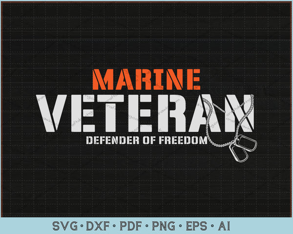 Marine Veteran Defender Of Freedom SVG, PNG Printable Cutting files