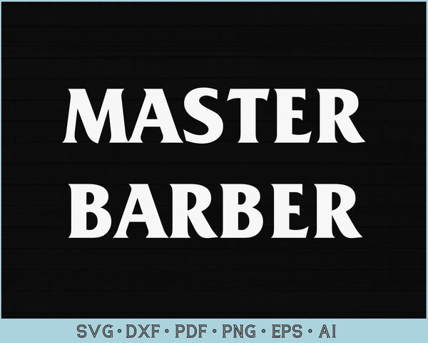 Master Barber SVG, PNG Printable Cutting files
