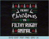 Merry Christmas Ya Filthy Rugby Animal Ugly Christmas Sweater Design SVG, PNG Printable Cutting Files