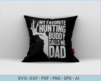 My Favorite Hunting Buddy Calls  Me Dad Hunting SVG, PNG Printable Cutting file
