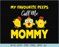 My Favorite Peeps Call Me Mommy SVG, PNG Printable Cutting files