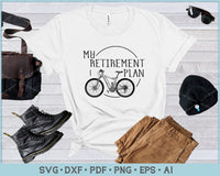 My Retirement Plan Bicycle, Funny Bicycle Riding SVG, PNG Printable Cutting Files