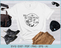 My Retirement Plan Fishing, Funny Fish Pole Humor Fisherman SVG, PNG Printable Cutting Files
