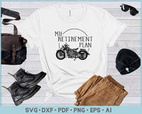 My Retirement Plan Motorcycle Biker Riding SVG, PNG Printable Cutting Files
