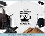 Never Underestimate An Old Man With a Fishing Rod SVG, PNG Printable Cutting files