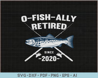 O Fish Ally Retired 2020 Fishing Retirement SVG, PNG Printable Cutting files