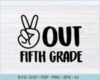 Peace Out Fifth Grade SVG, PNG Printable Cutting Files For Instant Download
