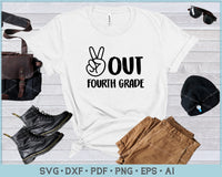 Peace Out Fourth Grade SVG, PNG Printable Cutting Files For Instant Download