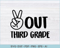 Peace Out Third Grade SVG, PNG Printable Cutting Files For Instant Download