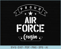 Proud Air Force Cousin SVG, PNG Printable Cutting files
