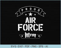 Proud Air Force Mom SVG, PNG Printable Cutting files