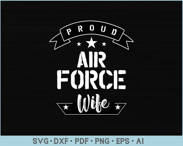 Proud Air Force  Wife SVG, PNG Printable Cutting files