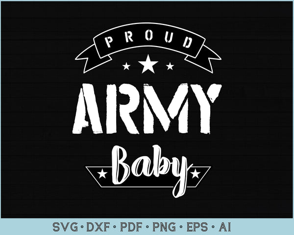 Proud Army Baby SVG, PNG Printable Cutting files