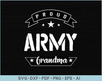 Proud Army Grandma SVG, PNG Printable Cutting files