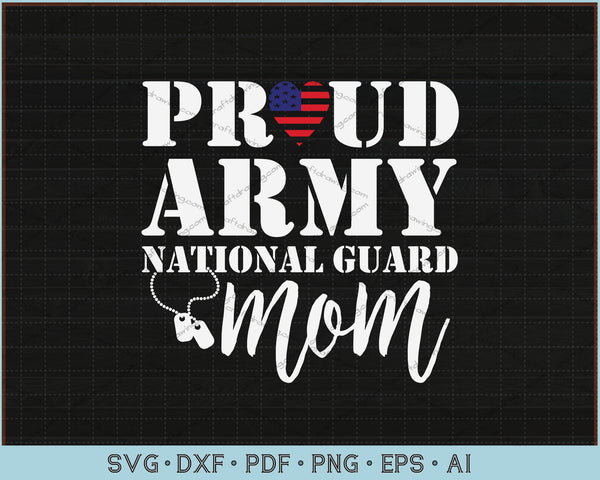 Proud Army National Guard Mom SVG, PNG Printable Cutting Files