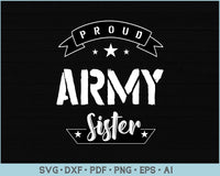 Proud Army Sister SVG, PNG Printable Cutting files