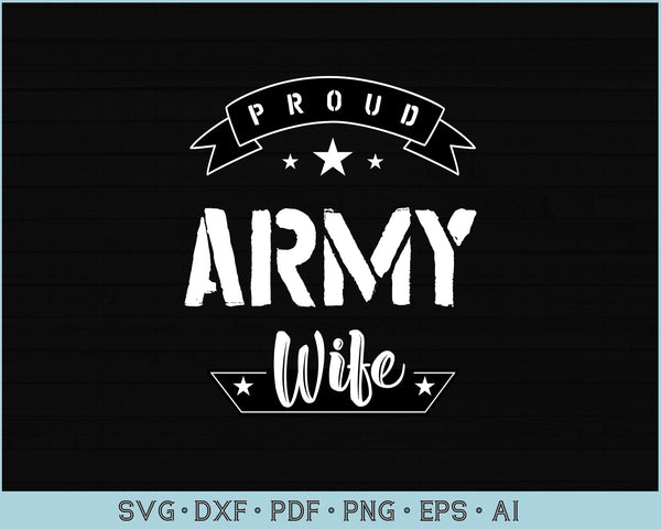 Proud Army Wife SVG, PNG Printable Cutting files