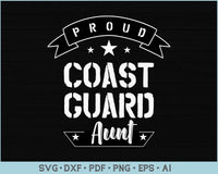 Proud Coast Guard Aunt SVG, PNG Printable Cutting files