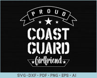 Proud Coast Guard Girlfriend SVG, PNG Printable Cutting files