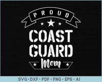 Proud Coast Guard Mom SVG, PNG Printable Cutting files