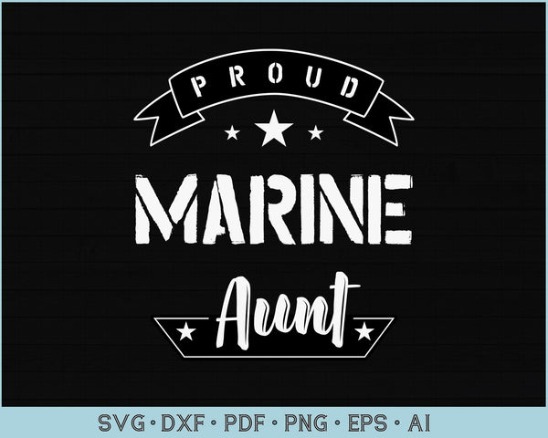 Proud Marine Aunt SVG, PNG Printable Cutting files