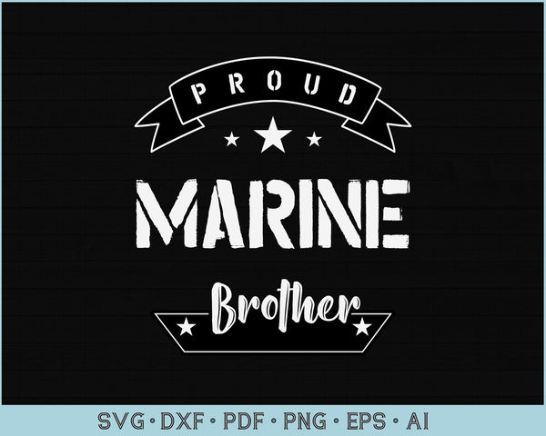 Proud Marine Brother SVG, PNG Printable Cutting files