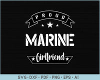 Proud Marine Girlfriend SVG, PNG Printable Cutting files