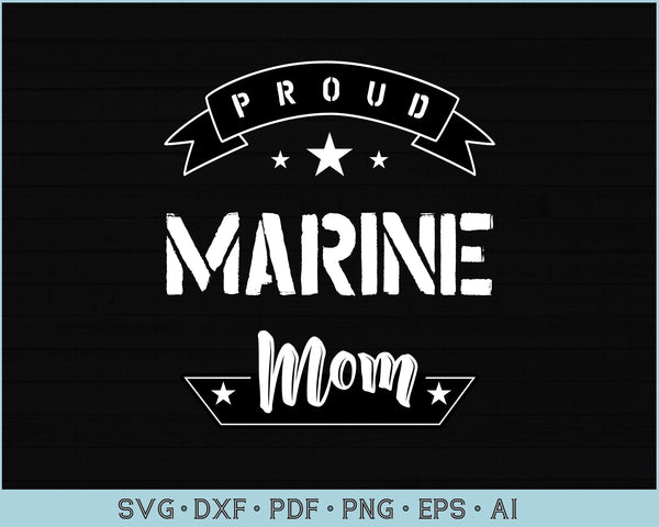 Proud Marine Mom SVG, PNG Printable Cutting files